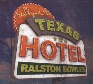 Ralston Bowles : Rally at the Texas Hotel