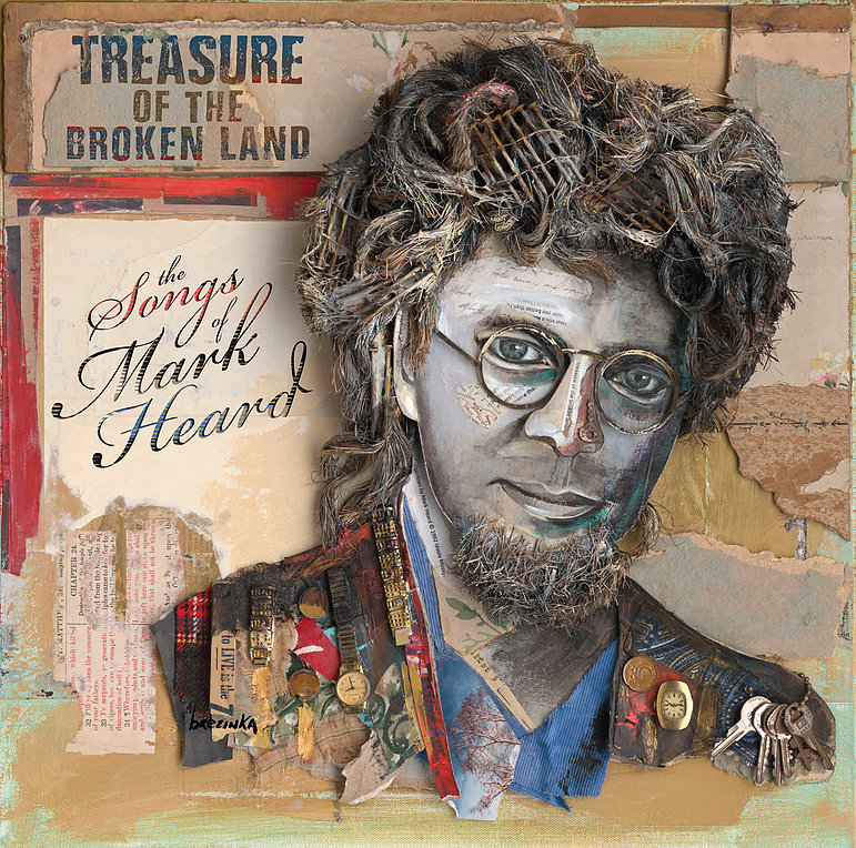 Treasure of the Broken Land: The Songs of Mark Heard